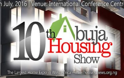 10th Abuja Housing Show from 18th of July to 20th July, 2016
